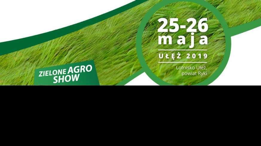 Zielone Agro Show 2019 Ułęż